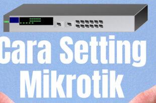 Cara Setting Mikrotik
